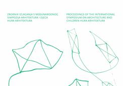 Proceedings of the International Symposium on Architecture and Children HURA ARHITEKTURA