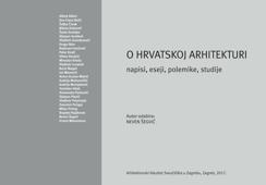 On Croatian Architecture. Writings, Essays, Debates, Studies