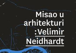 Thinking Theory in the Architecture of Velimir Neidhardt