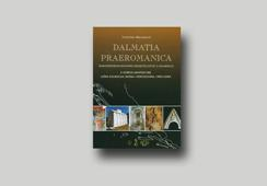 Dalmatia Praeromanica: Early Medevial Architecture in Dalmatia