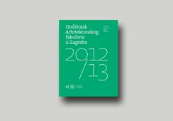 Faculty of Architecture Zagreb Yearbook 2012/13